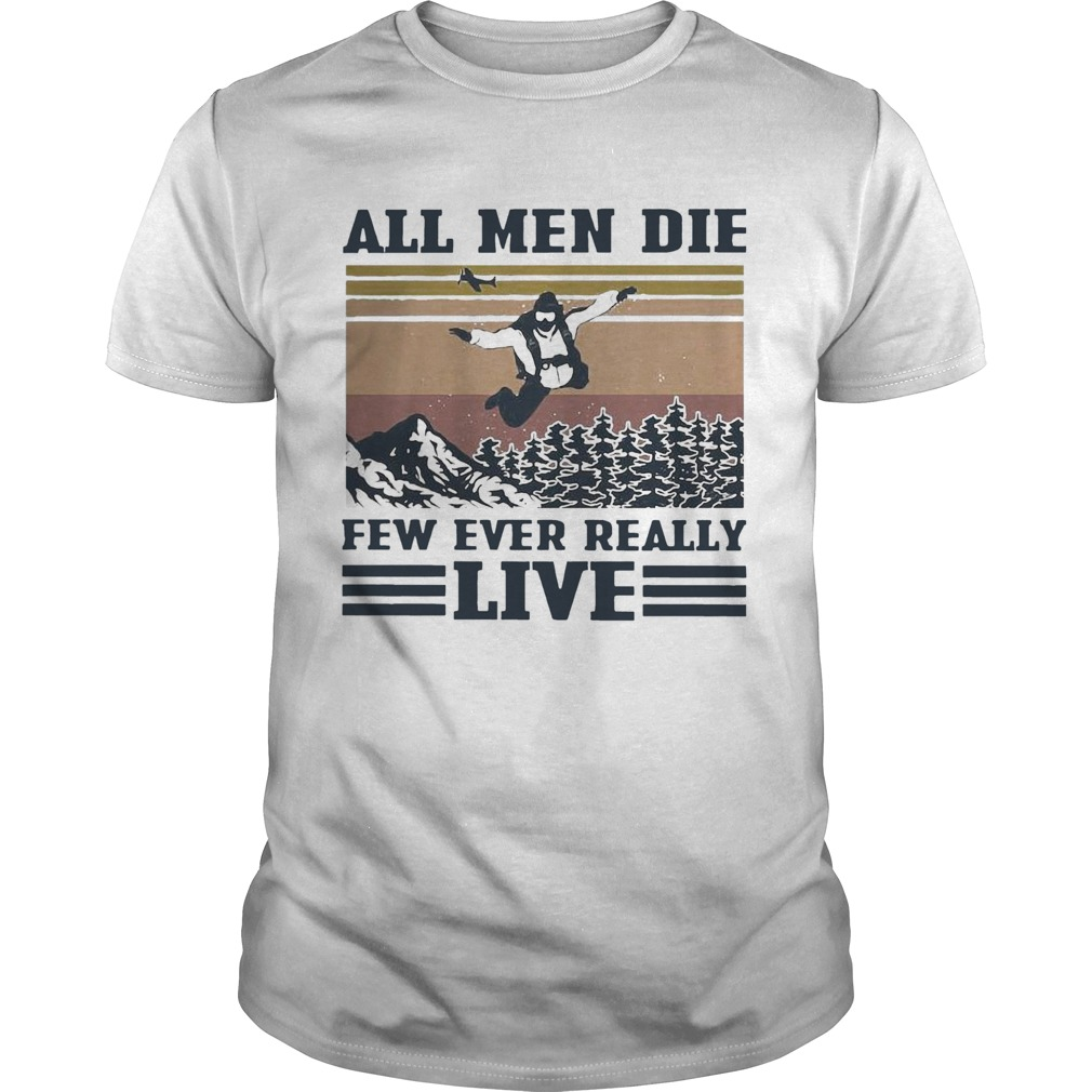 Skydiving All Men Die Few Ever Really Live shirt - 1