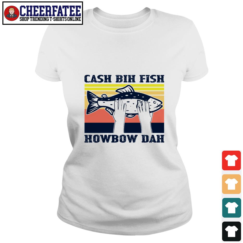 Cash bih fish howbow dad vintage shirt - 2