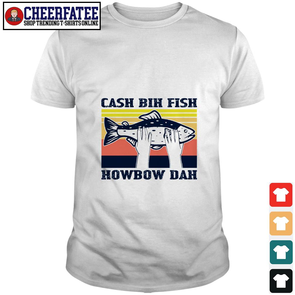 Cash bih fish howbow dad vintage shirt - 1