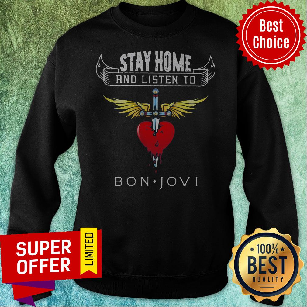 Funny Stay Home And Listen To Bon Jovi Heart Shirt - 2