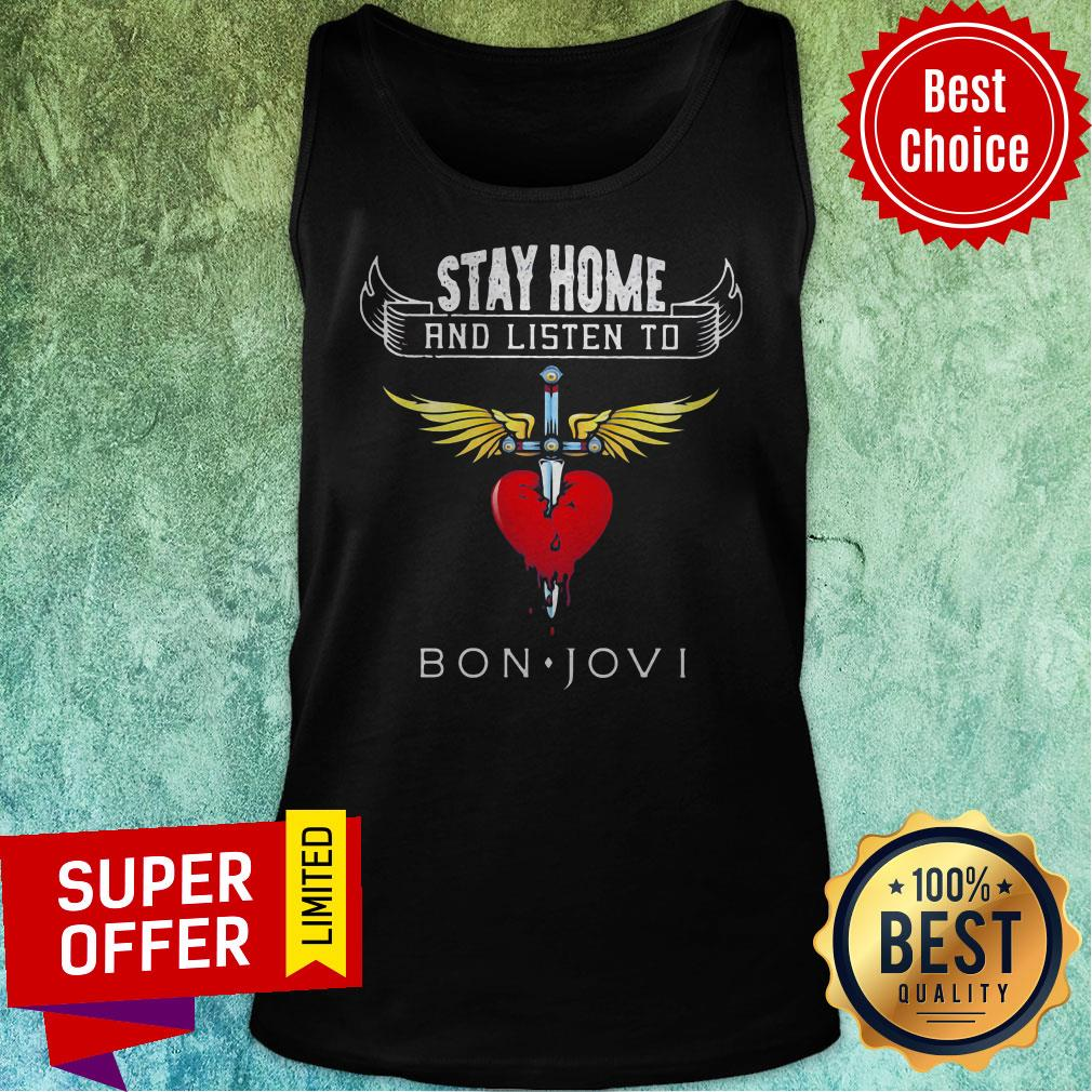 Funny Stay Home And Listen To Bon Jovi Heart Shirt - 5