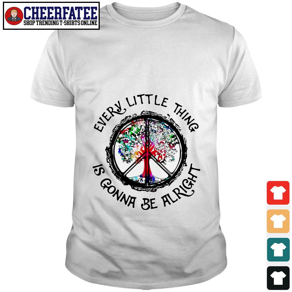 Hippie Every little thing is gonna be alright shirt - 1