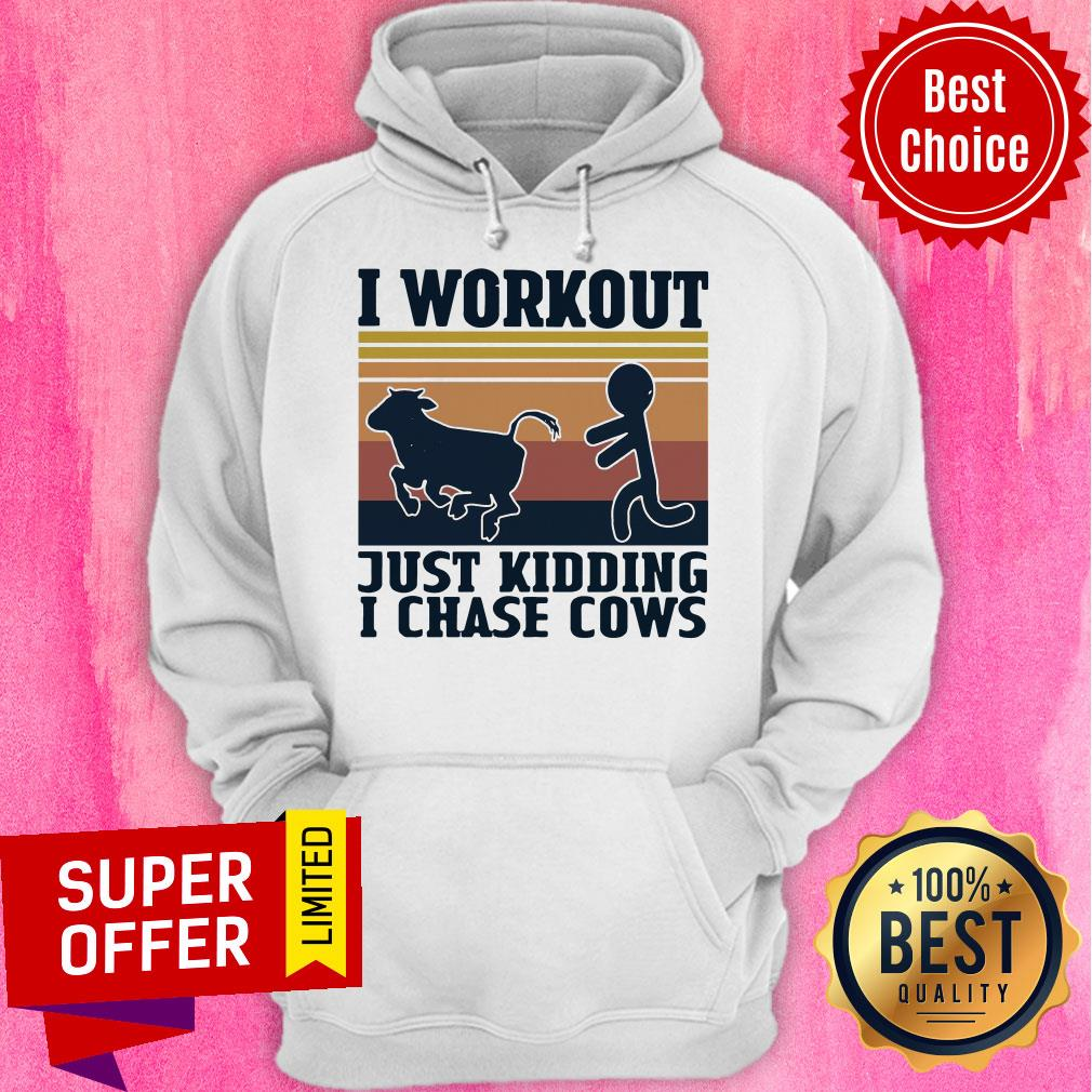 Official I Workout Just Kidding I Chase Cows Vintage Shirt - 3