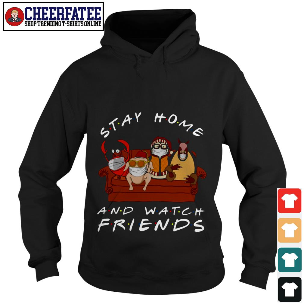 Hugsy Stay home and watch friends shirt - 2