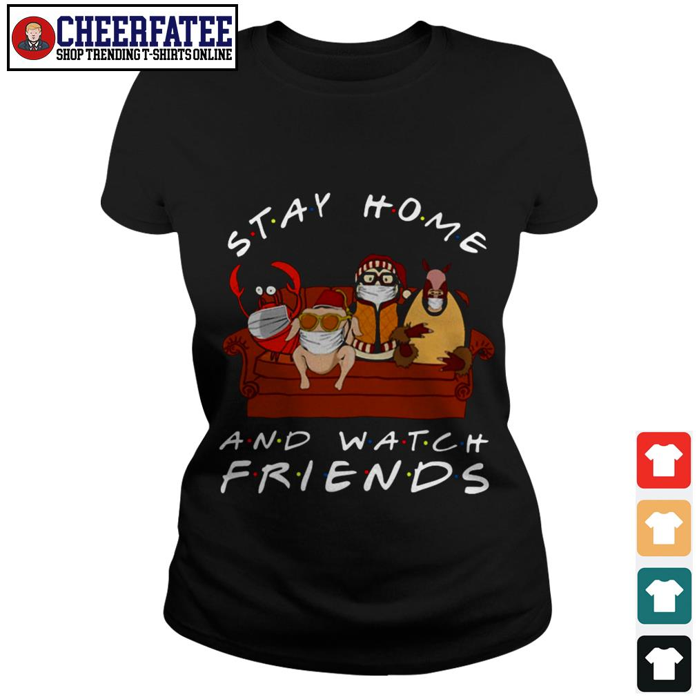 Hugsy Stay home and watch friends shirt - 3