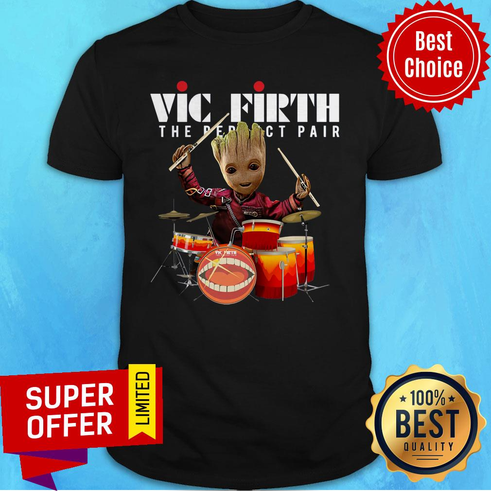 Nice Baby Groot Vic Firth The Perfect Pair Shirt - 6