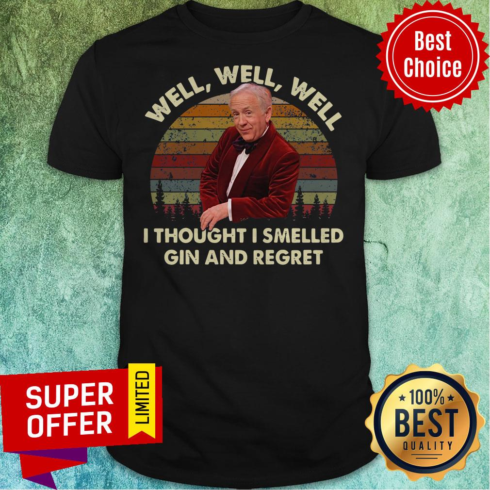 Official Leslie Jordan Well Well Well I Thought I Smelled Gin And Regret Shirt - 1