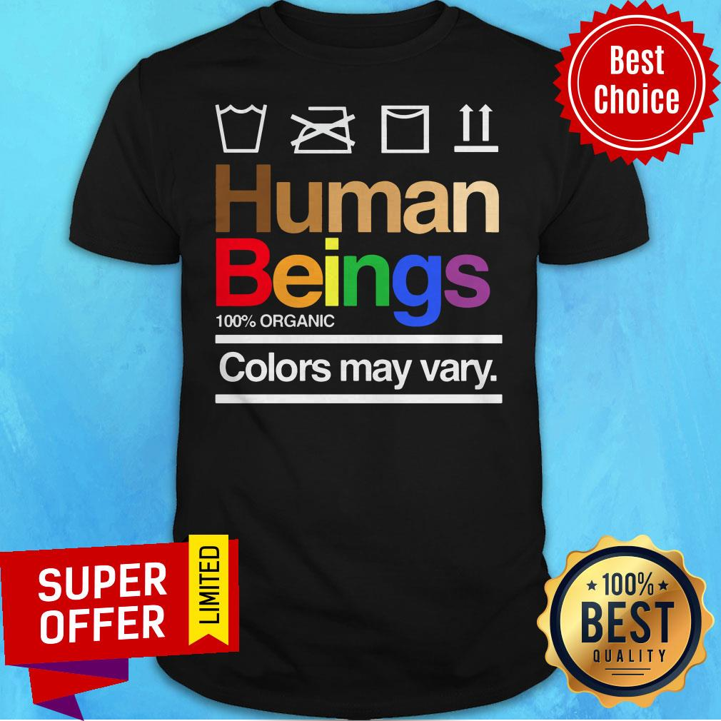 Premium Human Beings 100% Organic Colors May Vary Shirt - 1