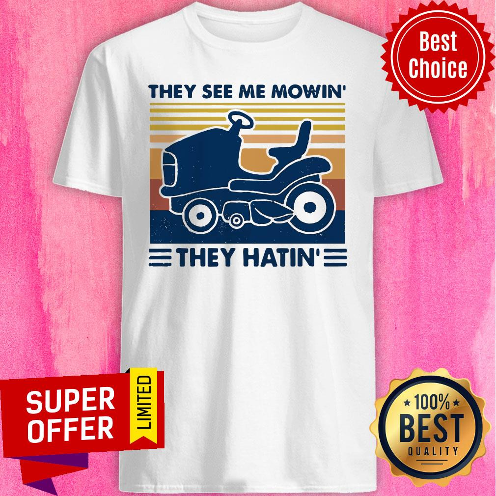 Premium Lawn Mower They See Me Mowin' They Hatin' Vintage Shirt - 1