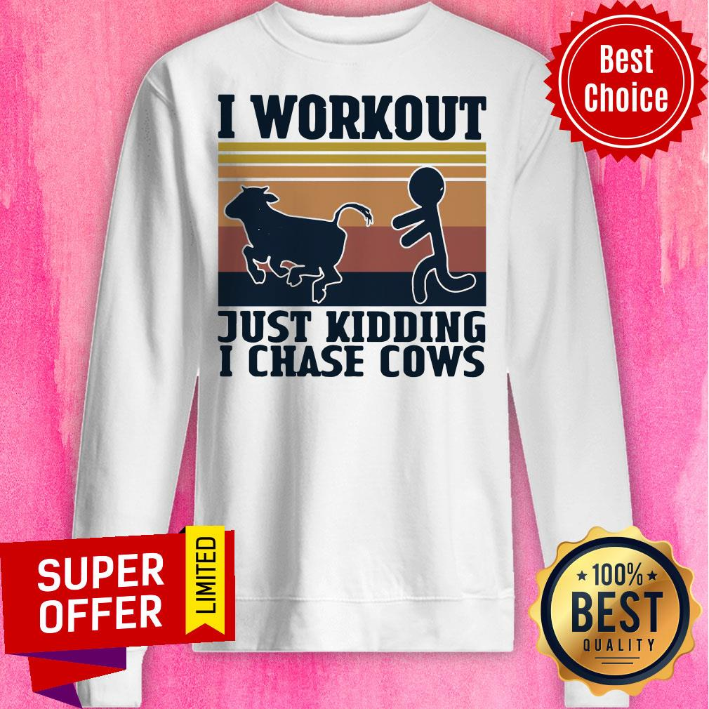 Official I Workout Just Kidding I Chase Cows Vintage Shirt - 2