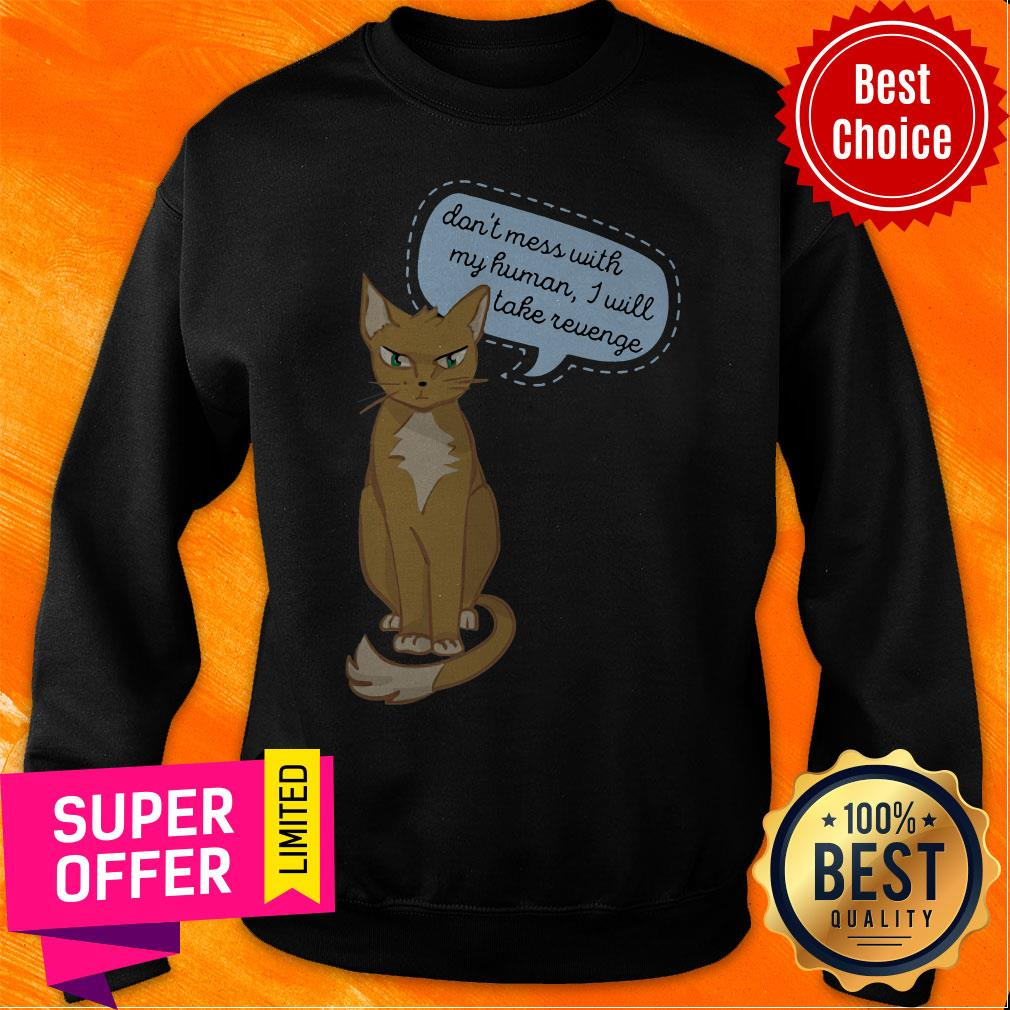 Top Don't Mess With My Human I Will Take Revenge Cat Shirt - 2