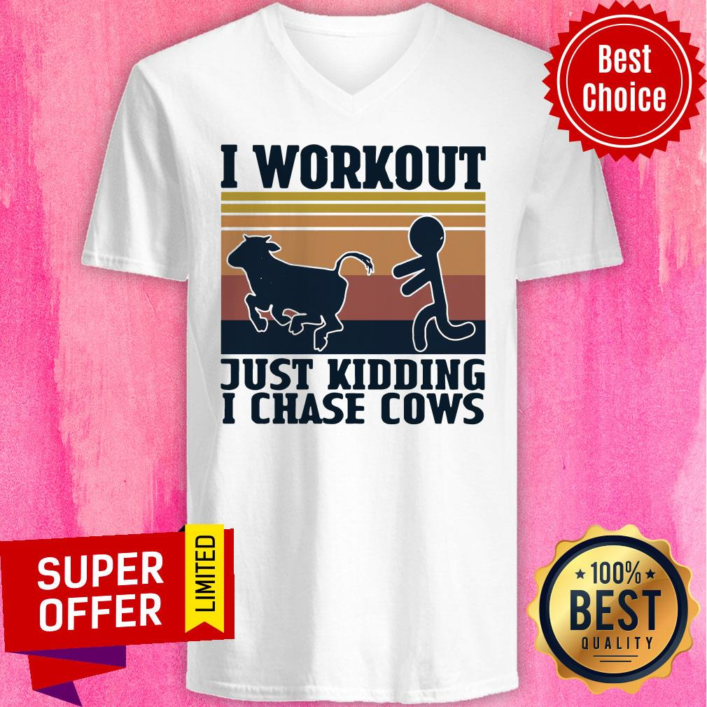 Official I Workout Just Kidding I Chase Cows Vintage Shirt - 4