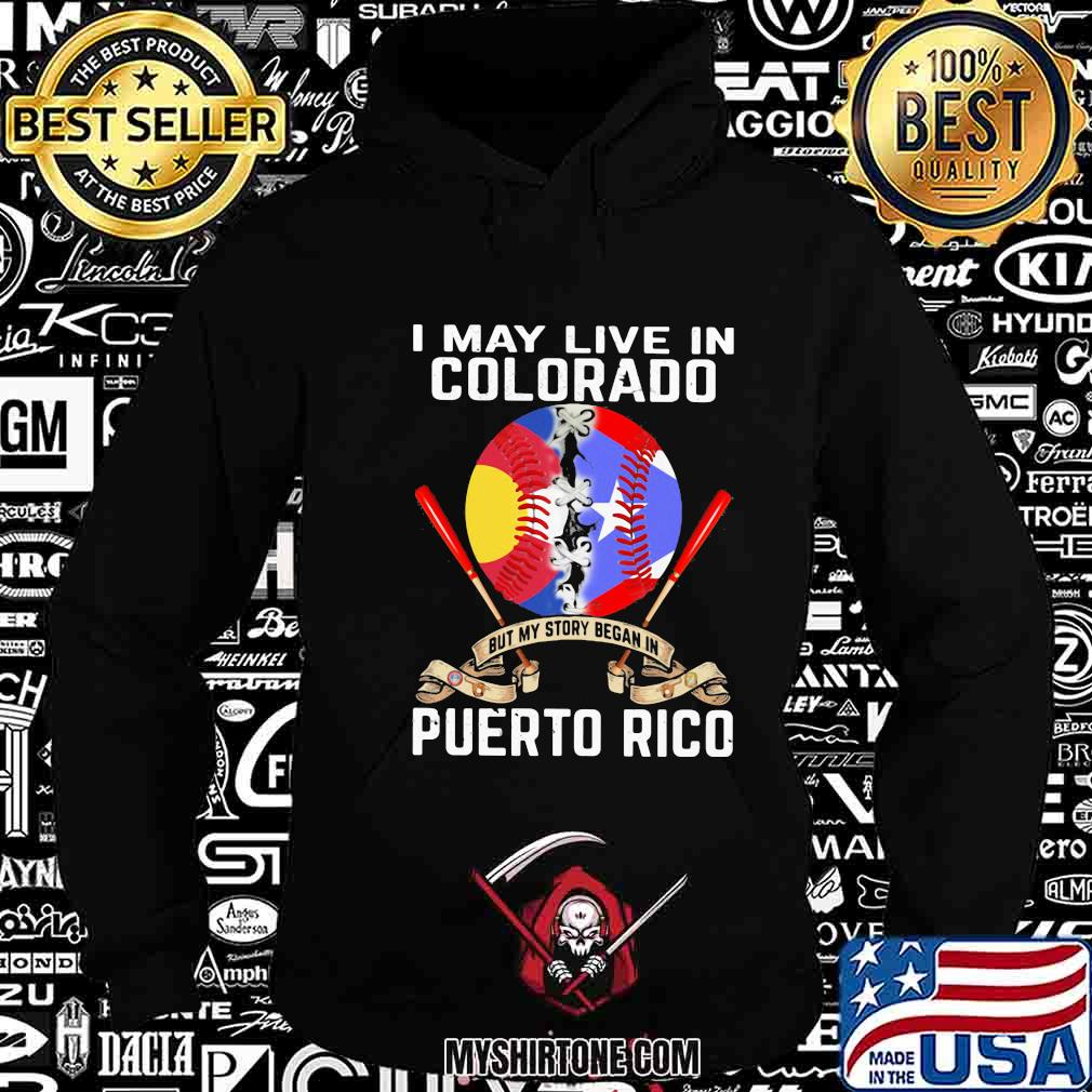 I may live in colorado but my story began in puerto rico shirt