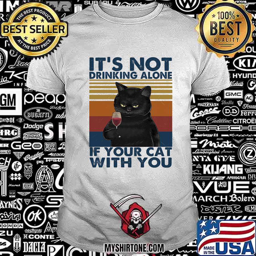 It's not drinking alone if your cat with you vintage retro shirt