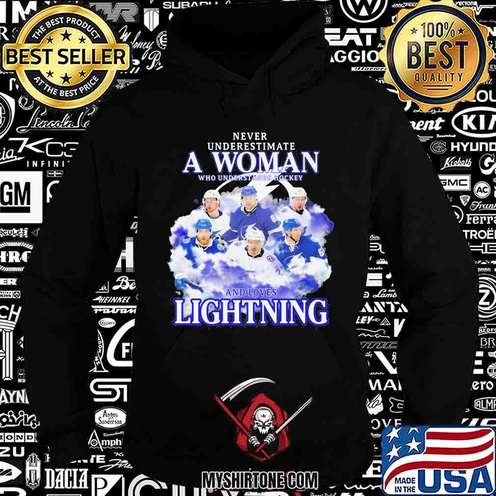 Never underestimate a woman who understands hockey and loves tampa bay lightning s Hoodie