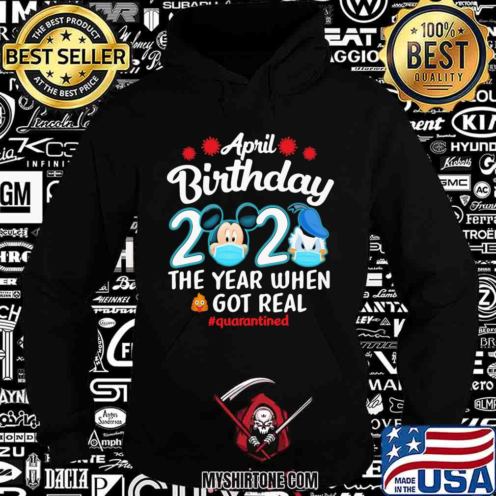 Mickey mouse and donald duck april birthday 2020 the year when got real quarantined mask shirt
