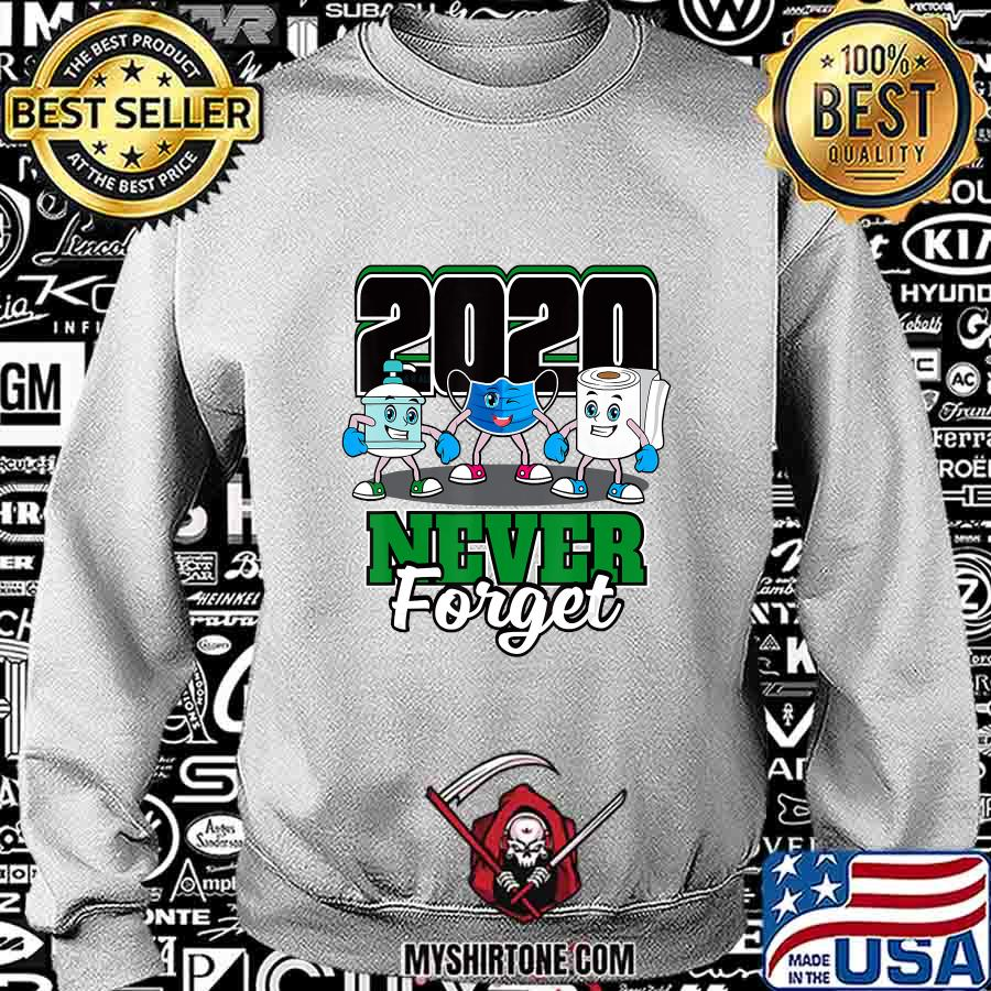Never Forget 2020 Quarantine Face Masks Funny Toilet Paper T-Shirt Sweatshirt
