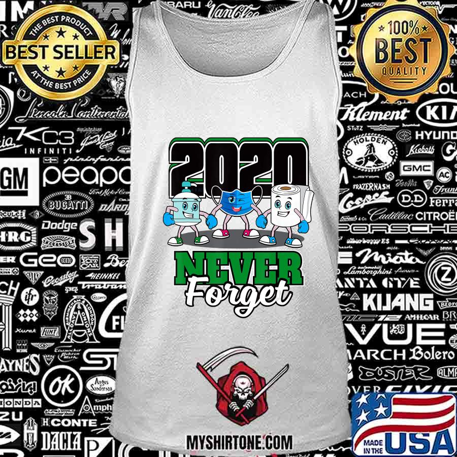 Never Forget 2020 Quarantine Face Masks Funny Toilet Paper T-Shirt Tank Top