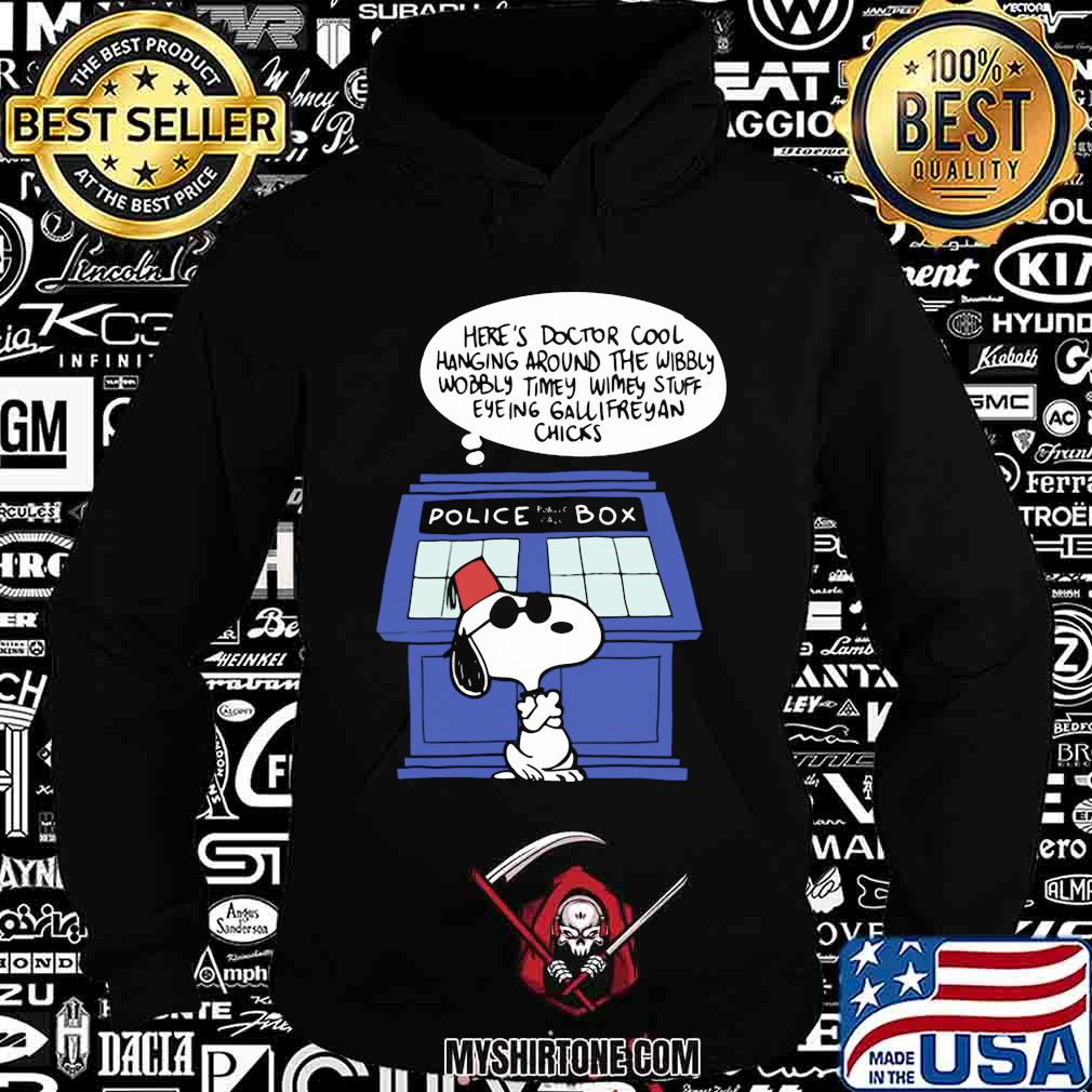 Snoopy police box here's doctor cool hanging around the wobbly timey wimey stuff eyeing gallifreyan chicks shirt