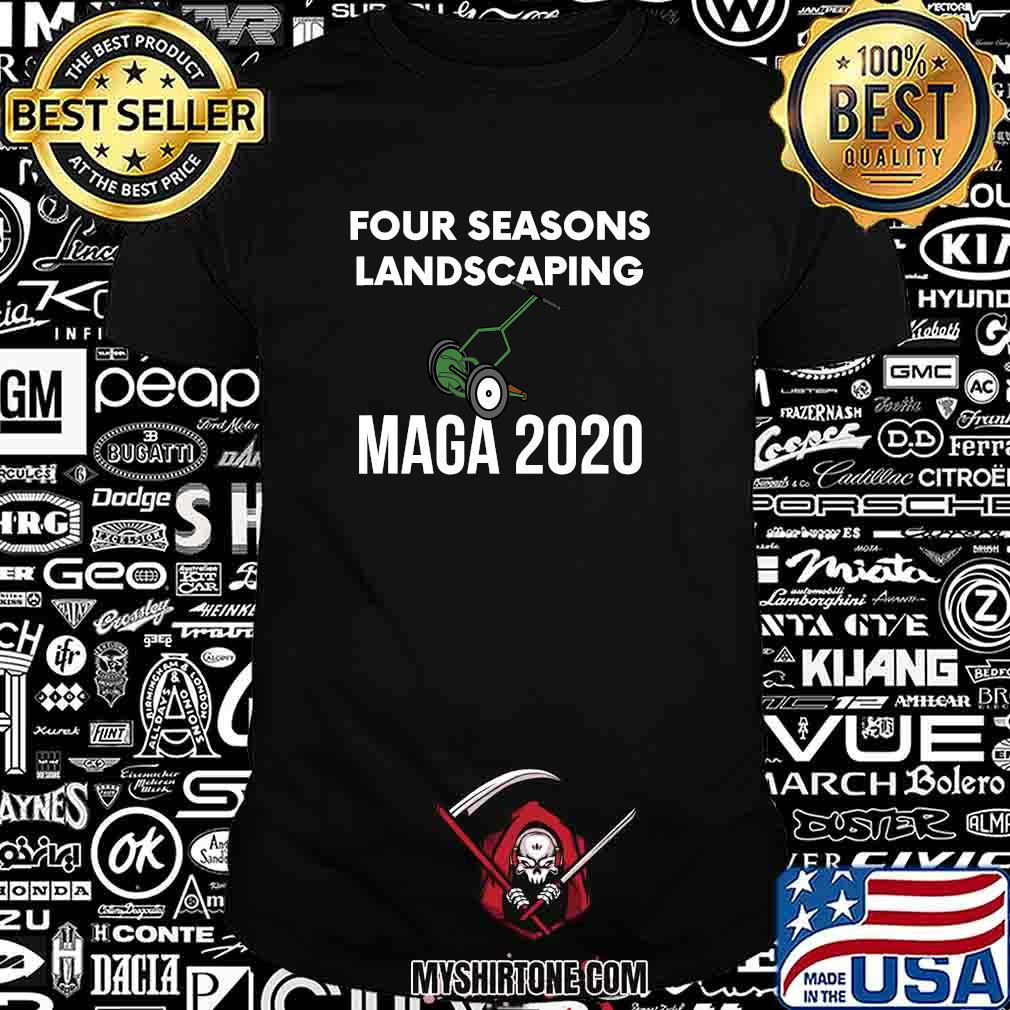 Four Seasons Landscaping Maga 2020 Shirt