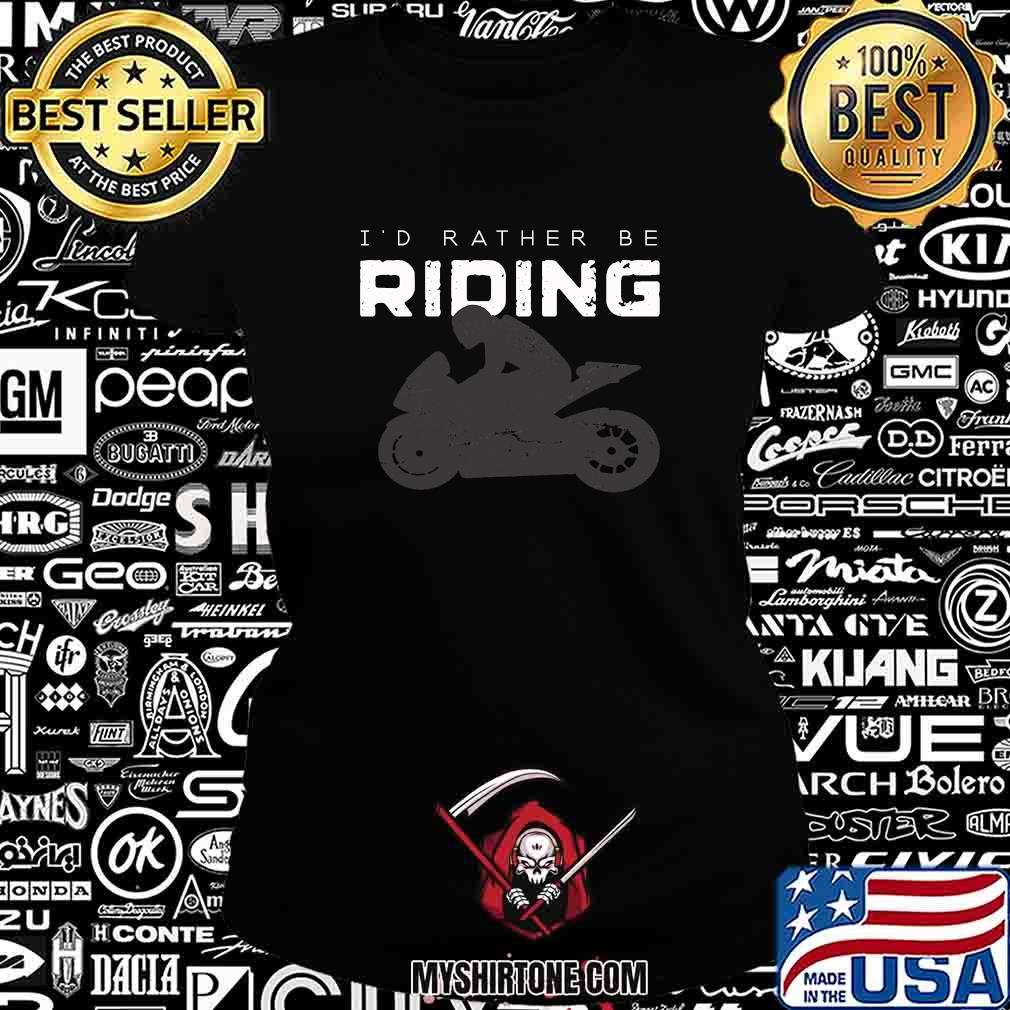 I'd Rather Be Riding Motorcycle Shirt Ladiestee