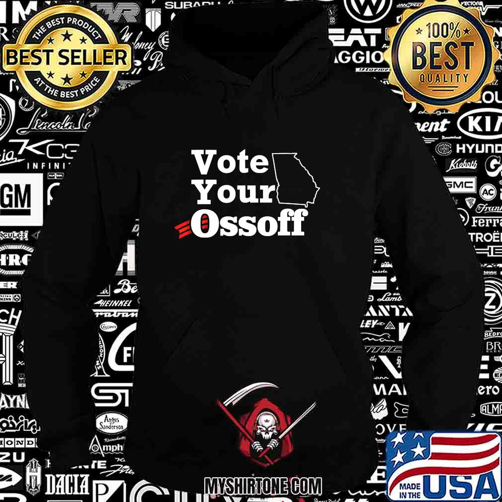 Official Vote Your Ossoff Shirt Hoodie