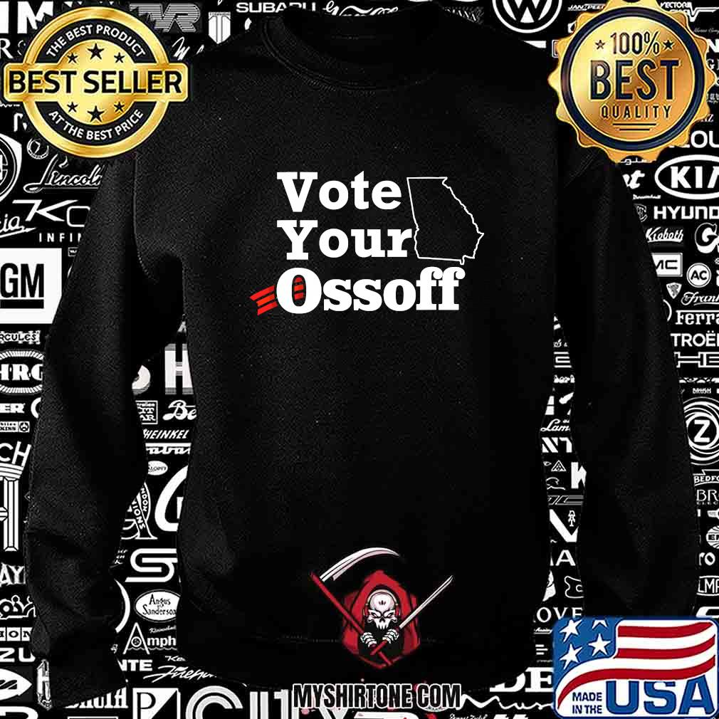 Official Vote Your Ossoff Shirt Sweatshirt