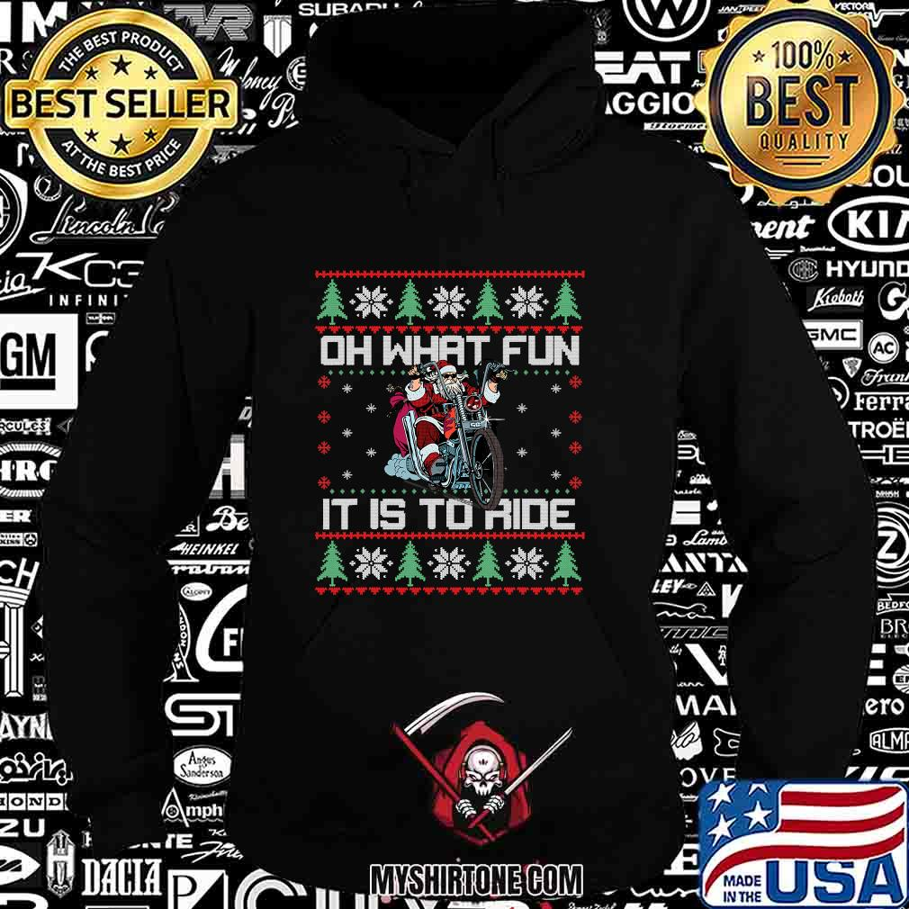 Oh What Fun It Is To Ride Biker Santa Motorcycle Ugly Christmas Shirt Hoodie