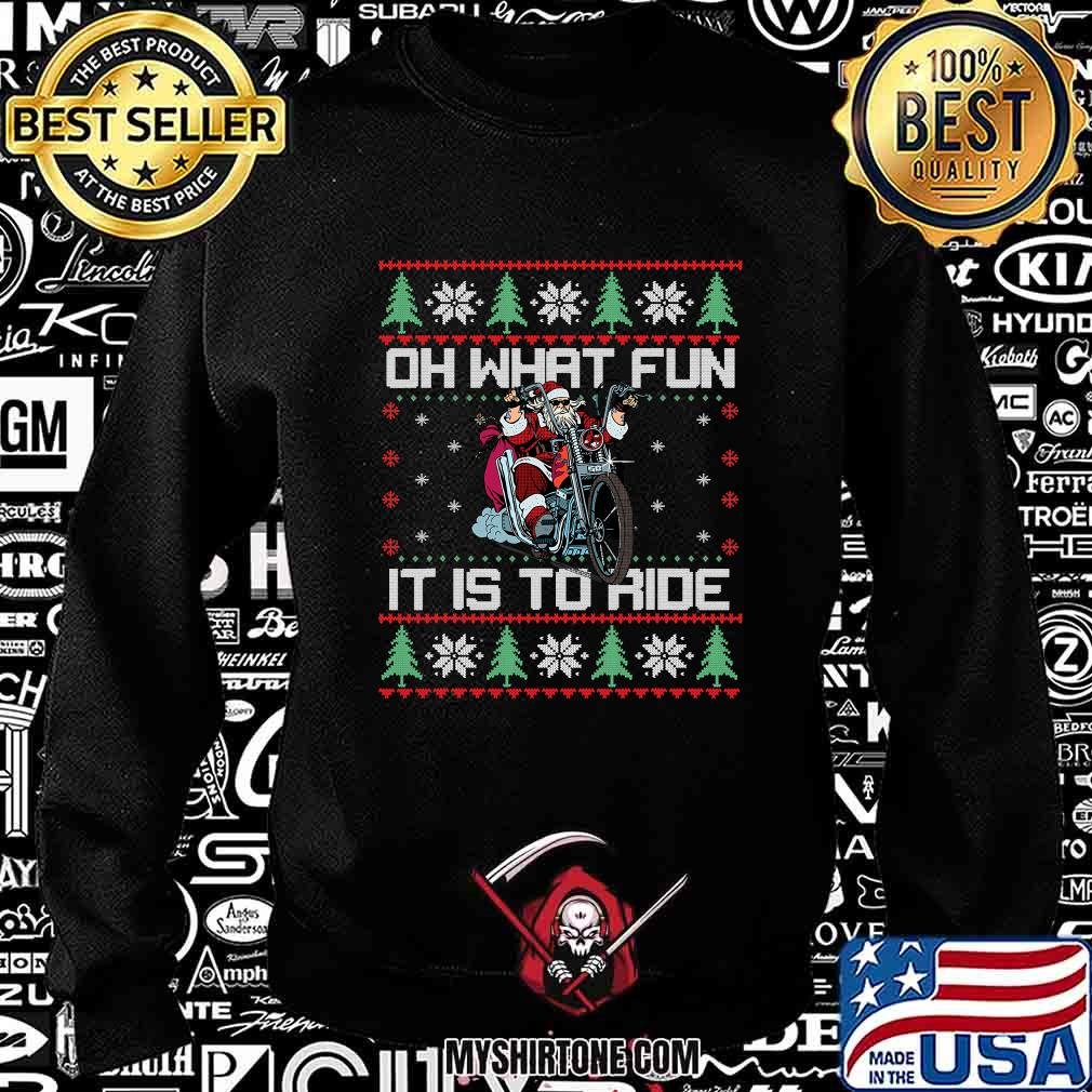 Oh What Fun It Is To Ride Biker Santa Motorcycle Ugly Christmas Shirt Sweatshirt