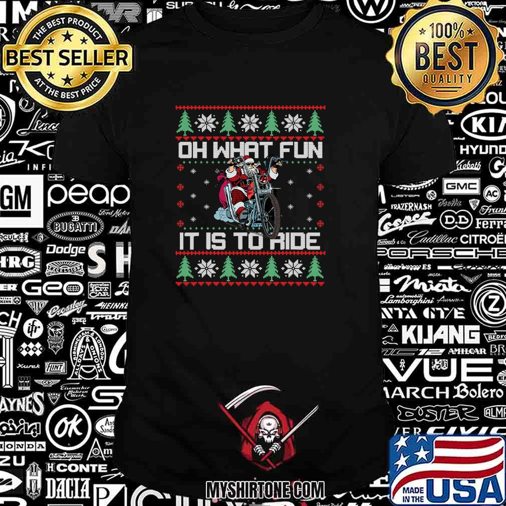 Oh What Fun It Is To Ride Biker Santa Motorcycle Ugly Christmas Shirt