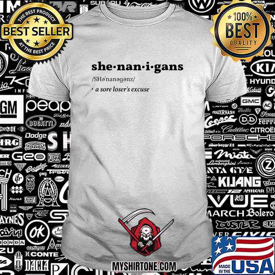 Shenanigans definition a sore loser's excuse shirt
