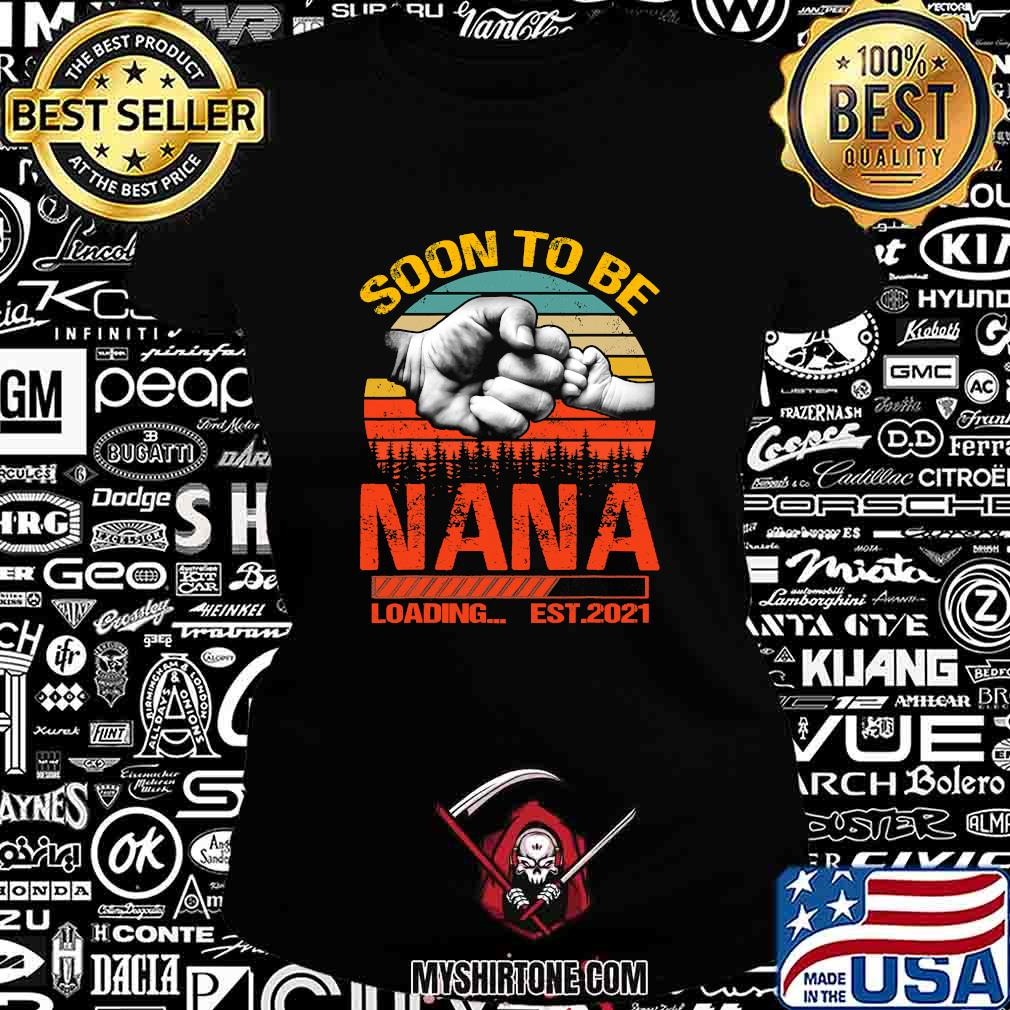 Soon To Be Nana Loading Est 2021 Father's Day Vintage Retro Shirt Ladiestee