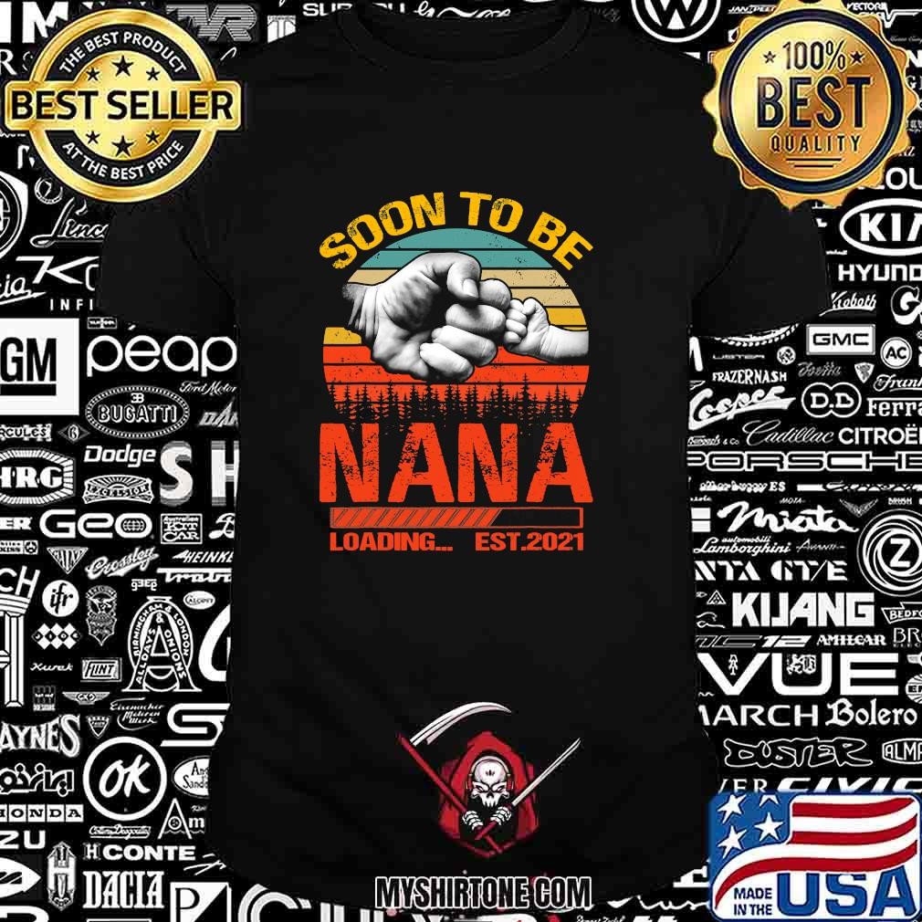 Soon To Be Nana Loading Est 2021 Father's Day Vintage Retro Shirt