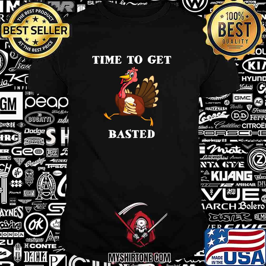 Thanksgiving turkey time to get basted beer shirt