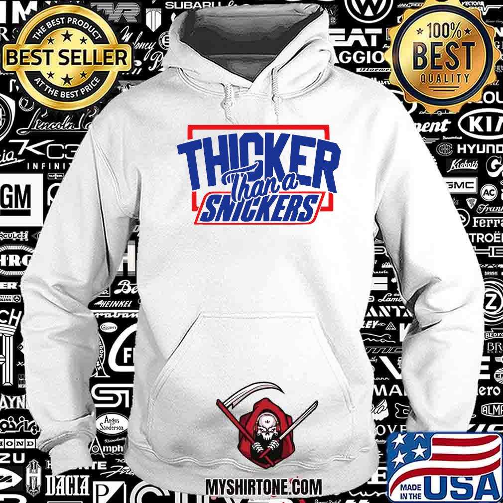 Thicker Than A Snickers Shirt Hoodie
