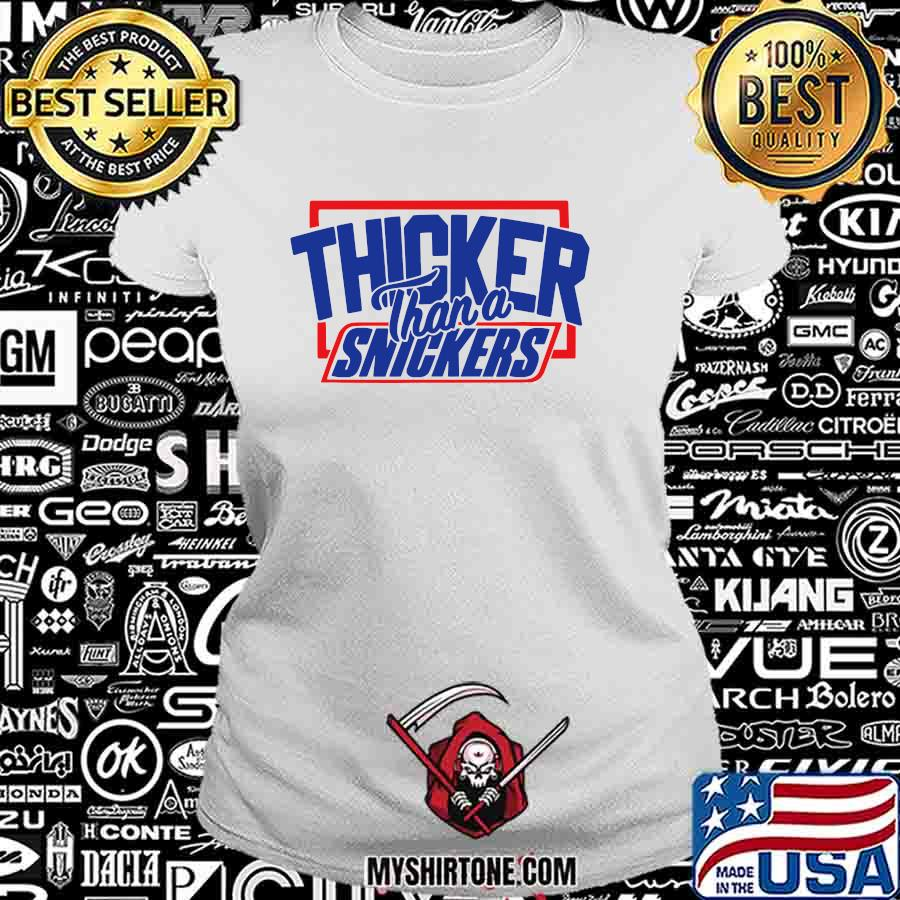 Thicker Than A Snickers Shirt Ladiestee