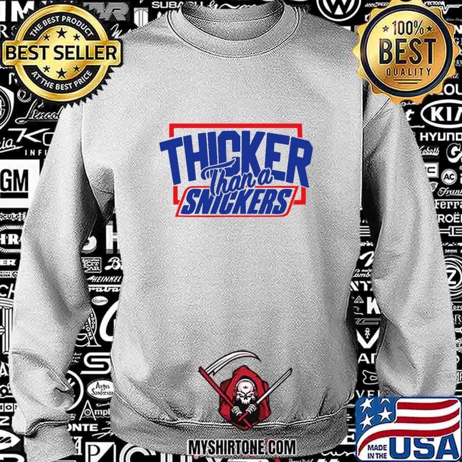 Thicker Than A Snickers Shirt Sweatshirt