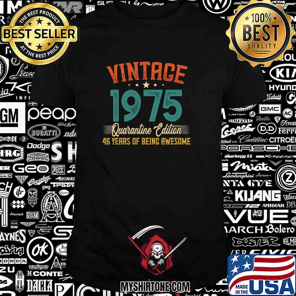 Vintage made in 1975 quarantine edition 46 years of being awesome shirt
