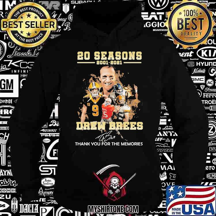 20 Seasons 2001 2021 Drew Brees Thank You For The Memories Signature Shirt Hoodie