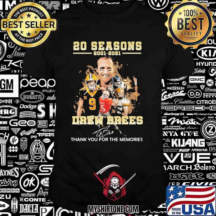 20 Seasons 2001 2021 Drew Brees Thank You For The Memories Signature Shirt