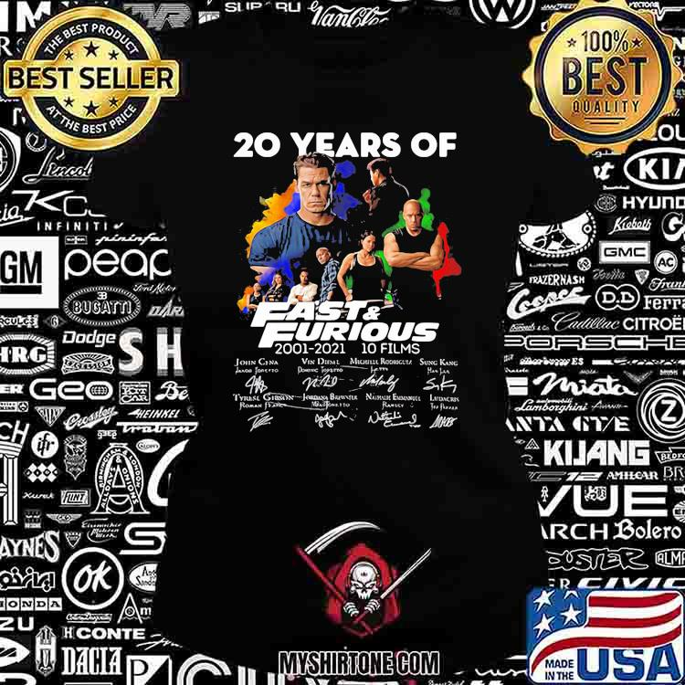 20 Years Of Fast And Furious 2001 2021 10 Films Signatures Shirt Ladiestee