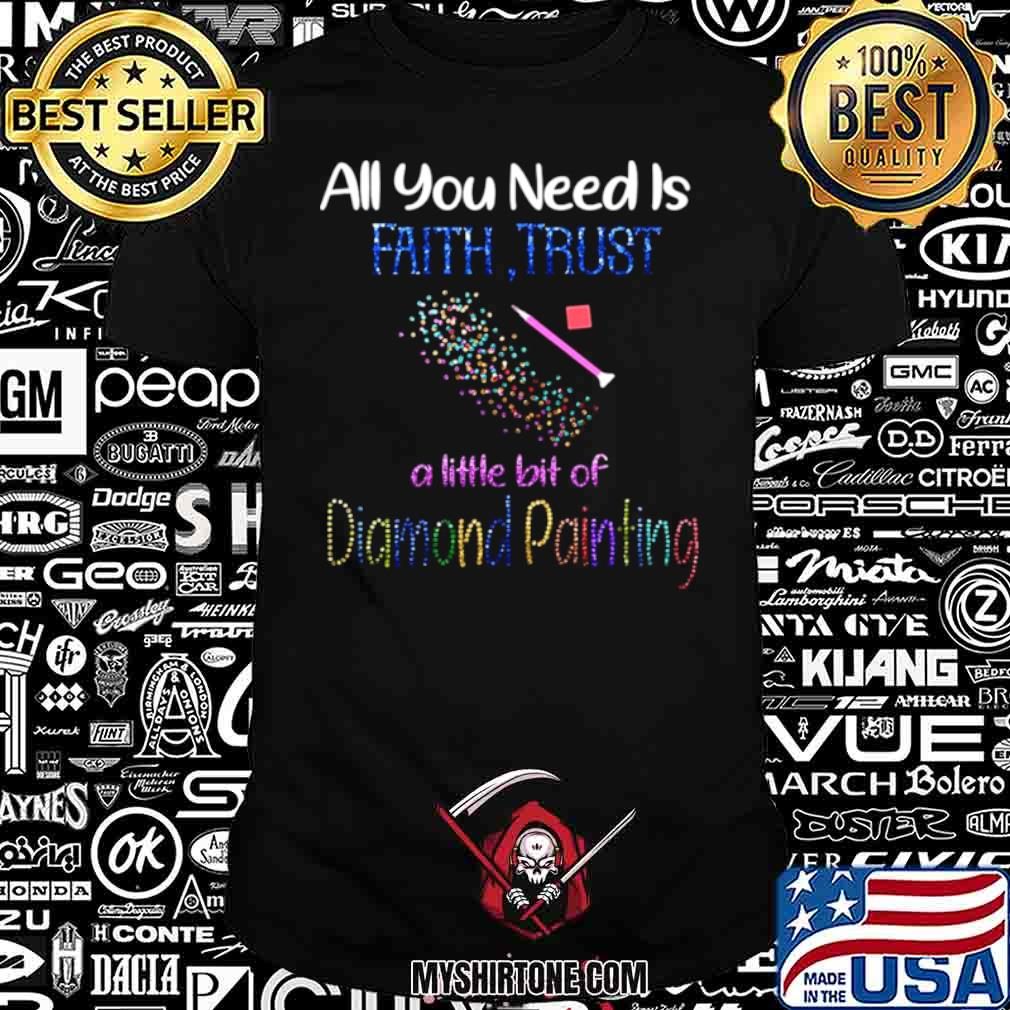 All You Need Is Fail Trust A Little Bit Of Diamond Painting shirt - Copy