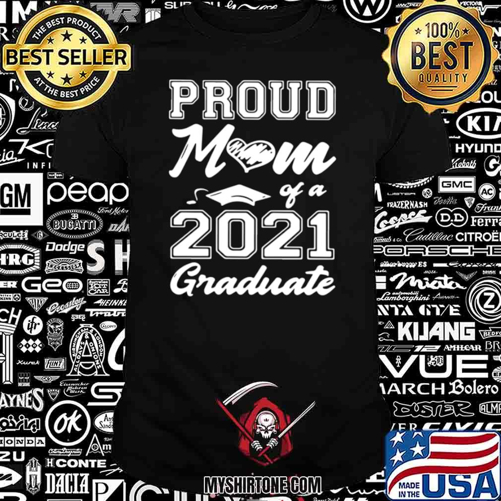 Proud Mom Of A 2021 Graduate Mother's Day shirt