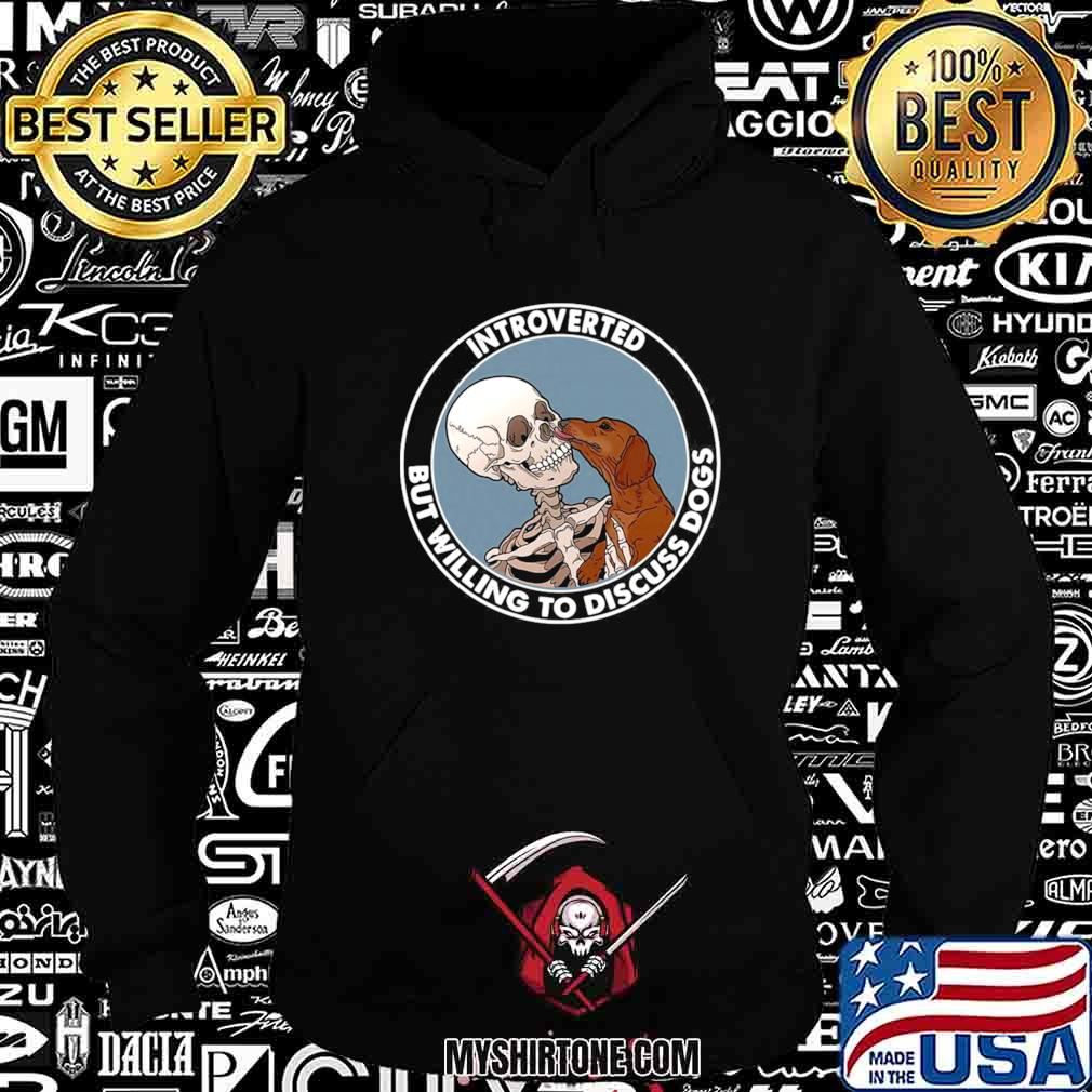 Skeleton And Dachshund Dog Introverted But Willing To Discuss Dogs Hoodie