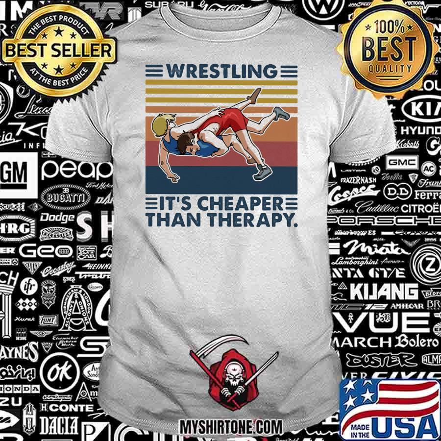 Wrestling It's Cheaper Than Therapy Vintage Shirt