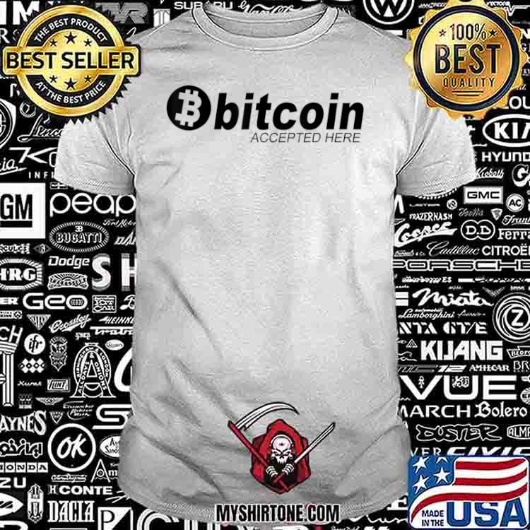 Bitcoin Gift Bitcoin Accepted Here Shirt