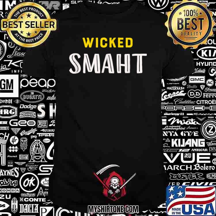 Boston Massachusetts Shirt Southie Genius Quote Wicked Smaht Shirt
