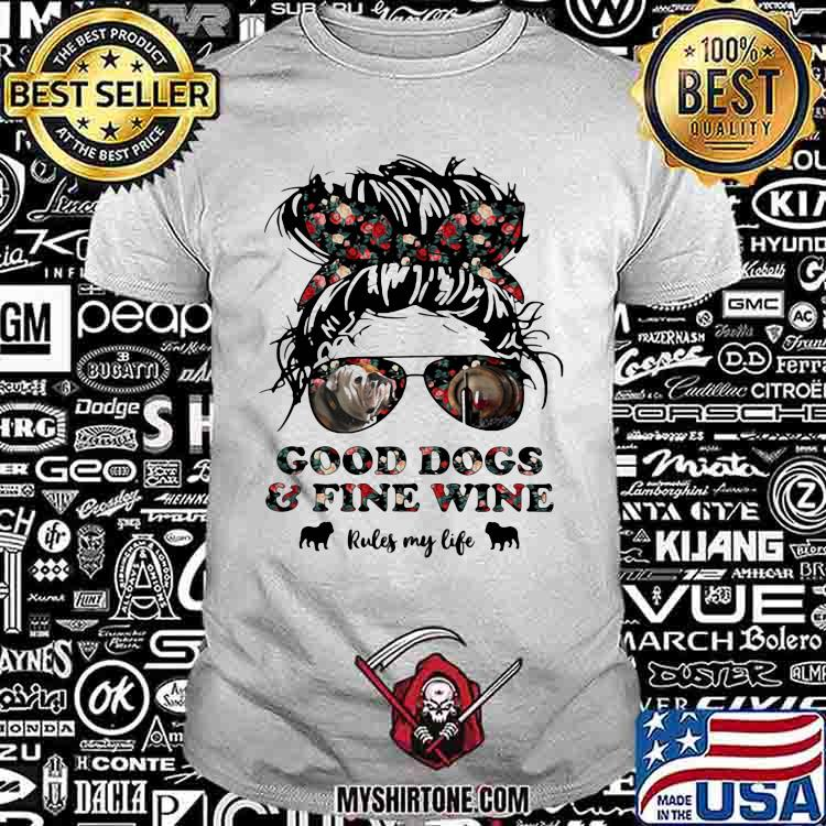 Good Dogs And Fine Wine Rules My Life Flower Shirt
