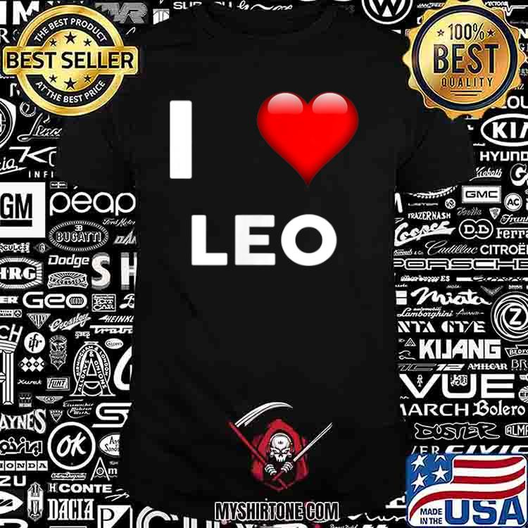 I Love LEO Name Shirt