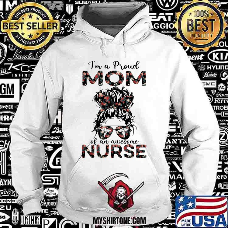I'm a Proud Mom Of An Awesome Nurse Girl Shirt Hoodie